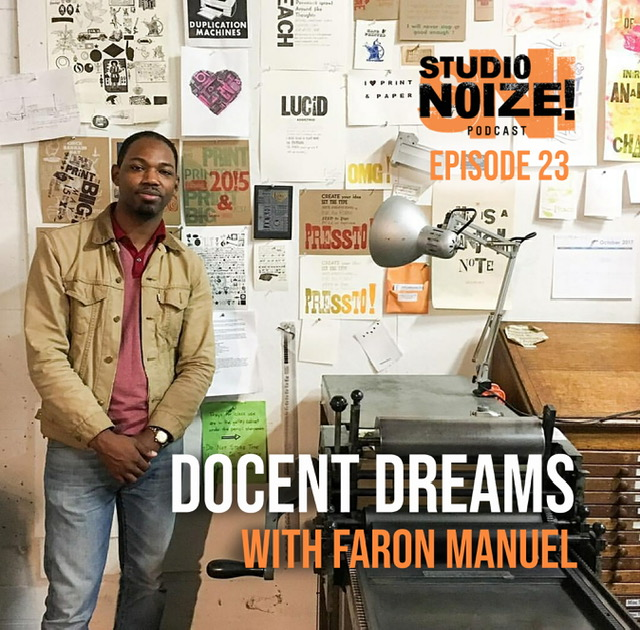 Studio Noize Podcast: Docent Dreams With Faron Manuel